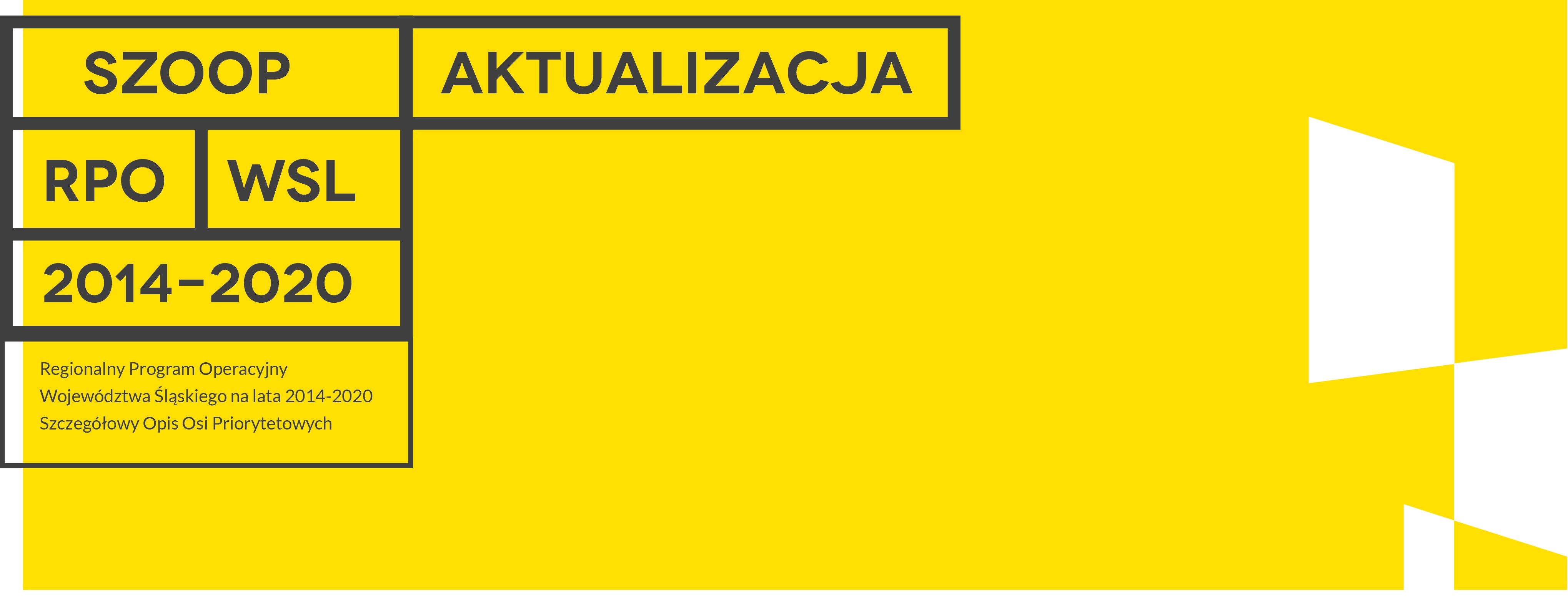 Szczegółowy Opis Osi Priorytetowych Regionalnego Programu Operacyjnego Województwa Śląskiego - aktualizacja