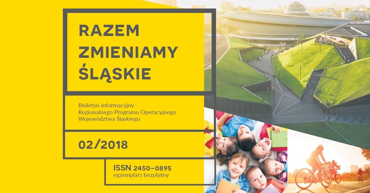 RAZEM ZMIENIAMY ŚLĄSKIE – nowy numer Biuletynu Informacyjnego RPO WSL