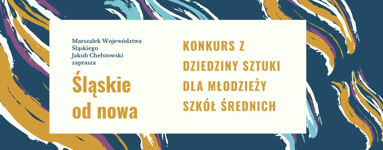 """Konkurs artystyczny """"Śląskie od nowa"""""""